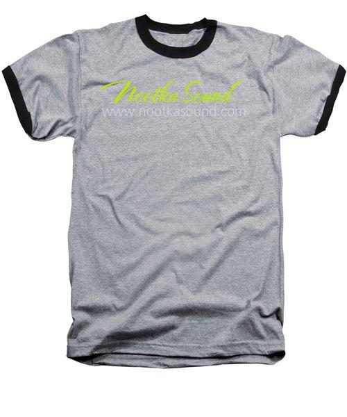 Nootka Sound Logo #6 Baseball T-Shirt by Nootka Sound