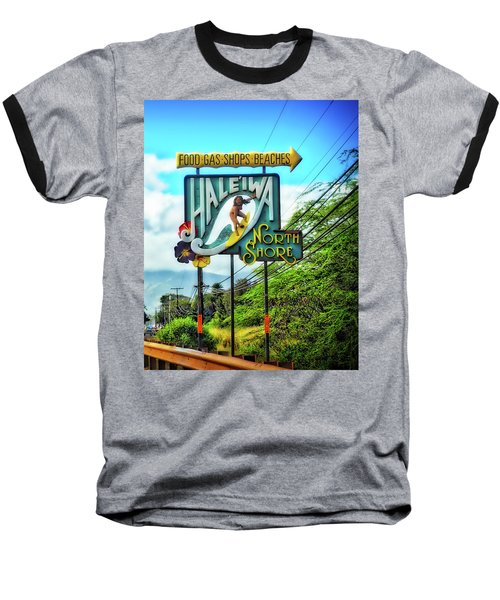 Baseball T-Shirt featuring the photograph North Shore's Hale'iwa Sign by Jim Albritton