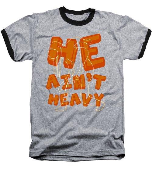 Not Heavy Baseball T-Shirt by Michelle Calkins
