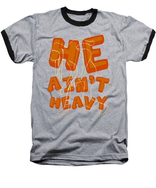 Not Heavy Baseball T-Shirt