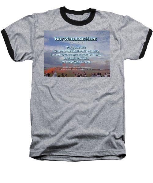 Not Welcome Here Baseball T-Shirt