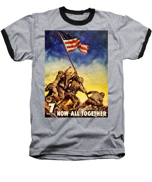Now All Together Vintage War Poster Restored Baseball T-Shirt by Carsten Reisinger