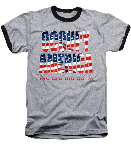Occupy America 99 Percent Design Baseball T-Shirt