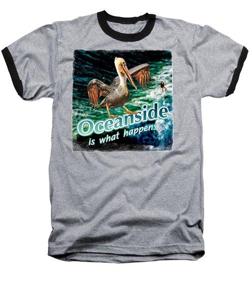 Oceanside Happens Baseball T-Shirt