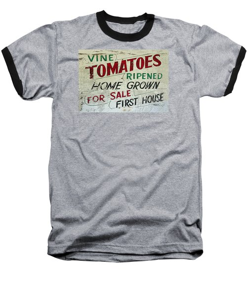 Old Tomato Sign - Vine Ripened Tomatoes Baseball T-Shirt