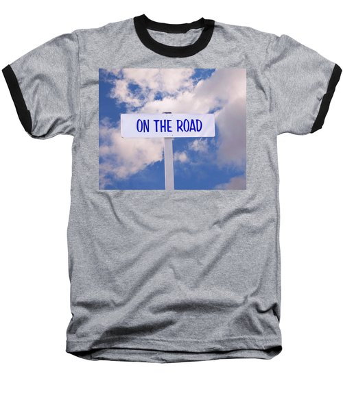On The Road Sign Baseball T-Shirt