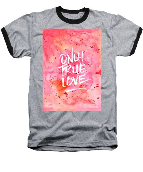 Only True Love Handpainted Abstract Watercolor Red Pink Orange Baseball T-Shirt