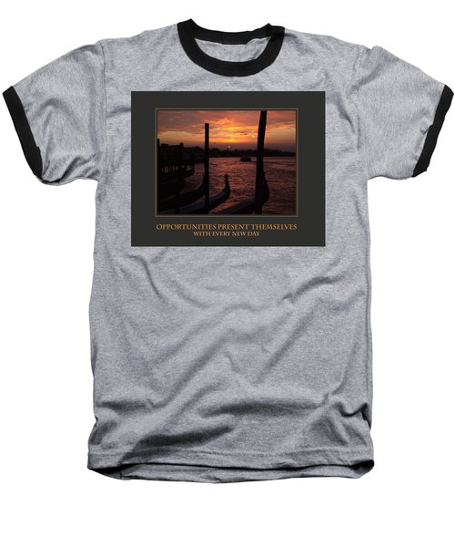 Baseball T-Shirt featuring the photograph Opportunities Present Themselves With Every New Day by Donna Corless