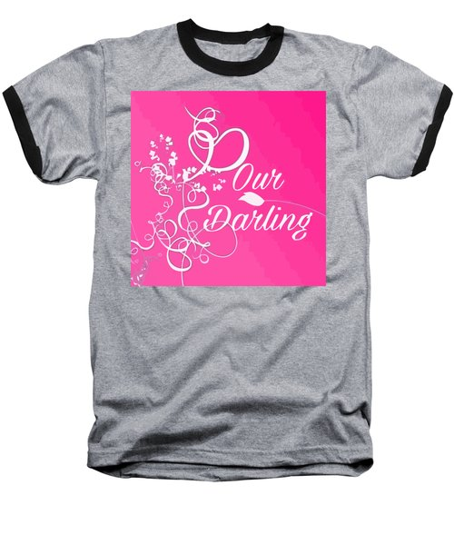 Our Darling On Pink Background Baseball T-Shirt