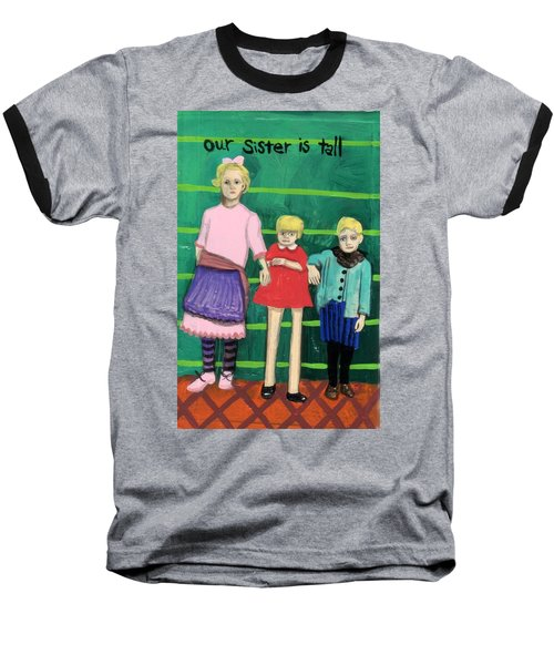 Our Sister Is Tall Baseball T-Shirt