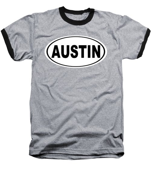 Oval Austin Texas Home Pride Baseball T-Shirt by Keith Webber Jr