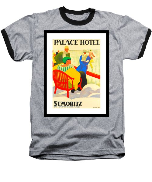 Palace Hotel St Moritz Emil Cardinaux 1920 Baseball T-Shirt by Peter Gumaer Ogden Collection