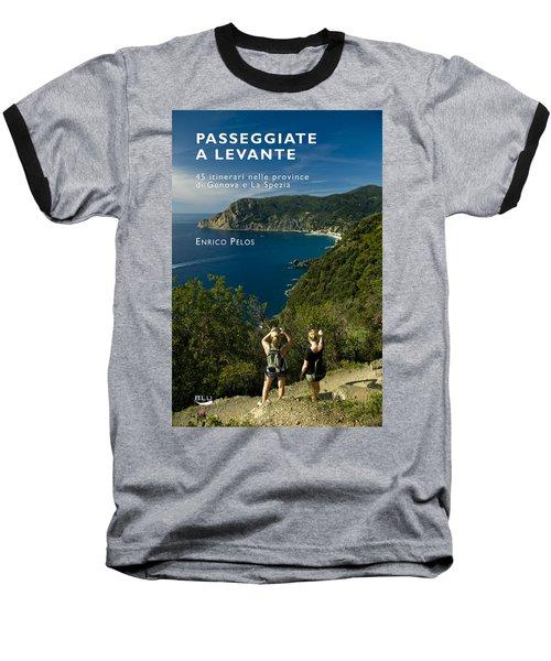 Passeggiate A Levante - The Book By Enrico Pelos Baseball T-Shirt