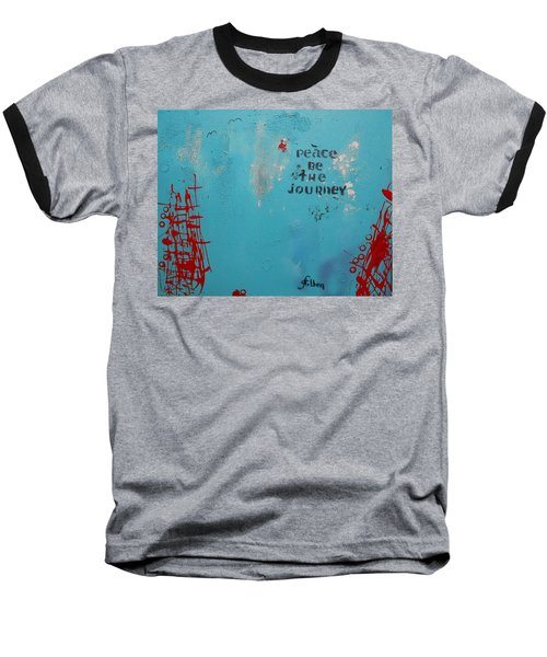 Peace Be The Journey Baseball T-Shirt