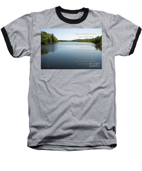 Peace I Ask Of Thee Oh River Baseball T-Shirt