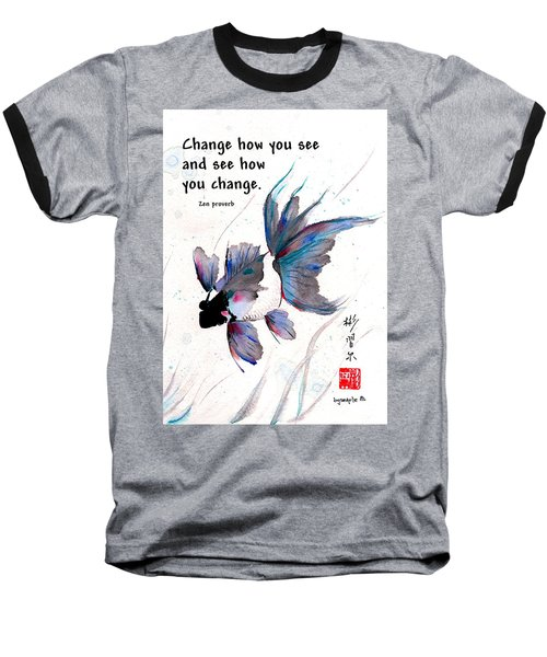 Peace In Change With Zen Proverb Baseball T-Shirt by Bill Searle