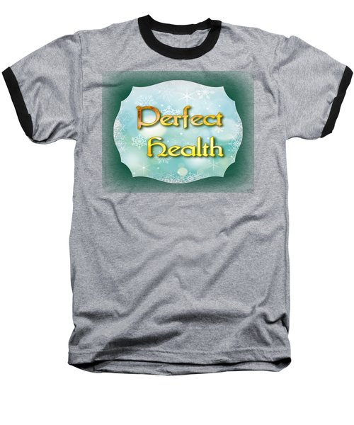 Perfect  Health Baseball T-Shirt