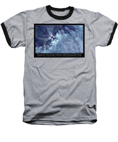 Baseball T-Shirt featuring the digital art Perfecter Of Faith by Missy Gainer