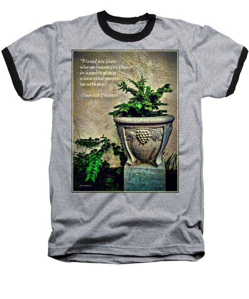 Pissarro Inspirational Quote Baseball T-Shirt by Joan  Minchak