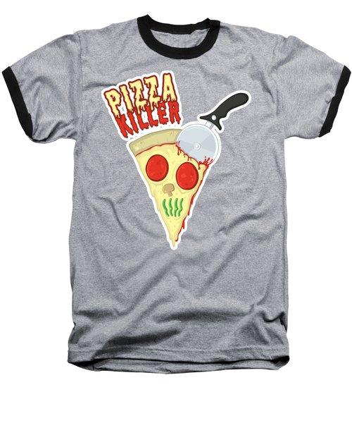 Pizza Killer Baseball T-Shirt