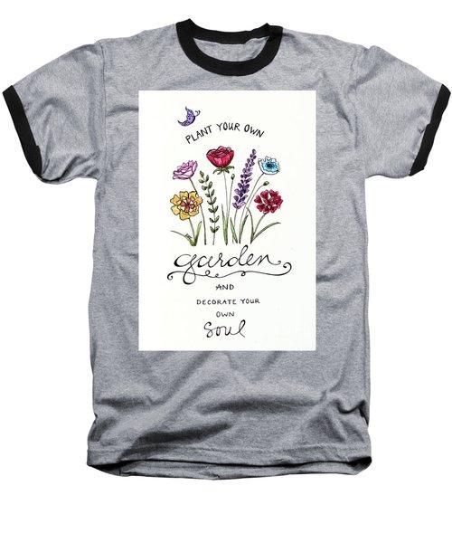 Plant Your Own Garden Baseball T-Shirt