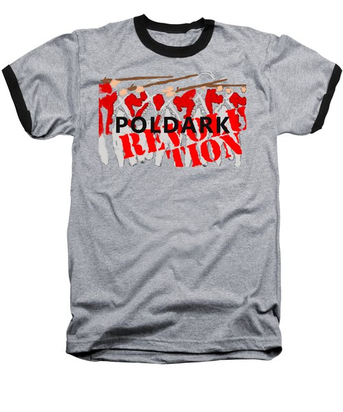 Poldark Revolution And Tee  Baseball T-Shirt