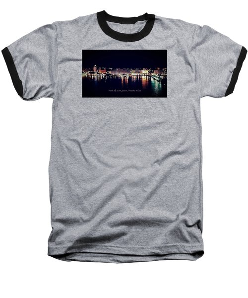 Baseball T-Shirt featuring the photograph Port Of San Juan Night Lights by DigiArt Diaries by Vicky B Fuller