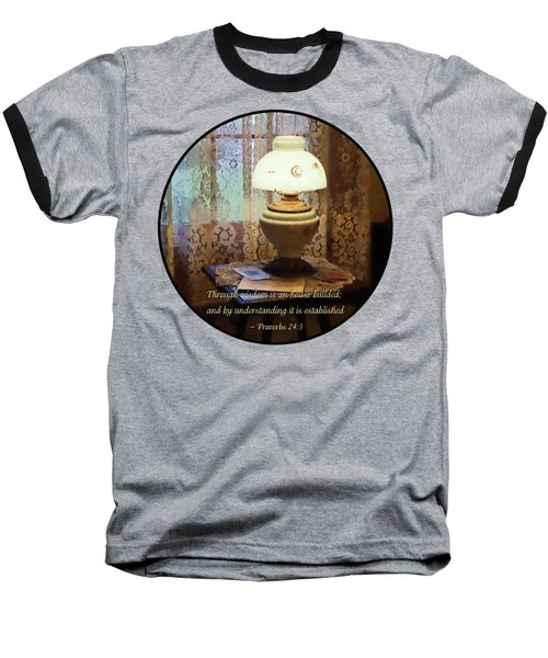 Proverbs 24 3 Through Wisdom Is An House Builded Baseball T-Shirt