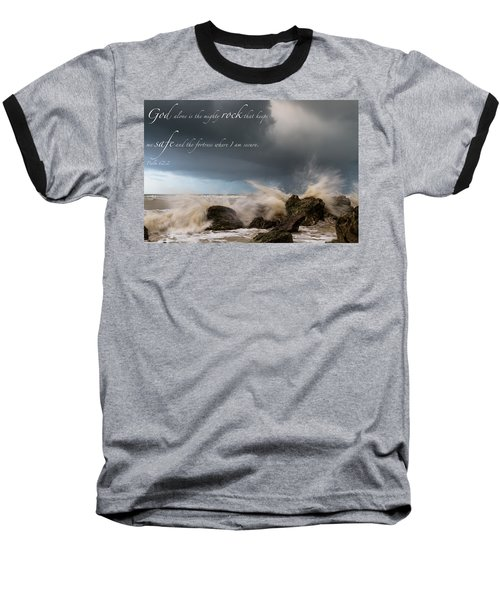 Psalm 62 2 Baseball T-Shirt