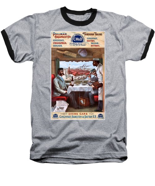 Pullman Compartment Cars Through Trains, Cincinnati, Hamilton Dayton Rail Road Advertising Poster, 1894 Baseball T-Shirt