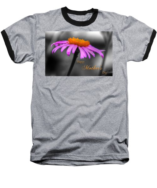 Baseball T-Shirt featuring the photograph Purple And Orange Coneflower Happy Mothers Day by Shelley Neff