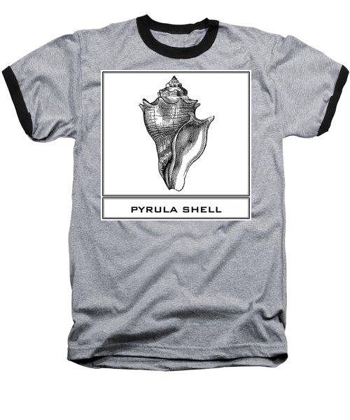 Pyrula Shell Baseball T-Shirt