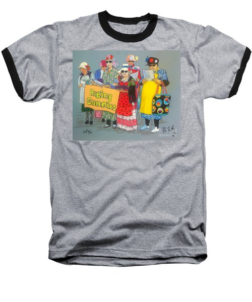 Raging Grannies  Baseball T-Shirt