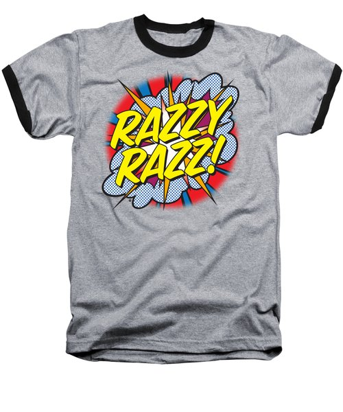 Razzy Razz Baseball T-Shirt