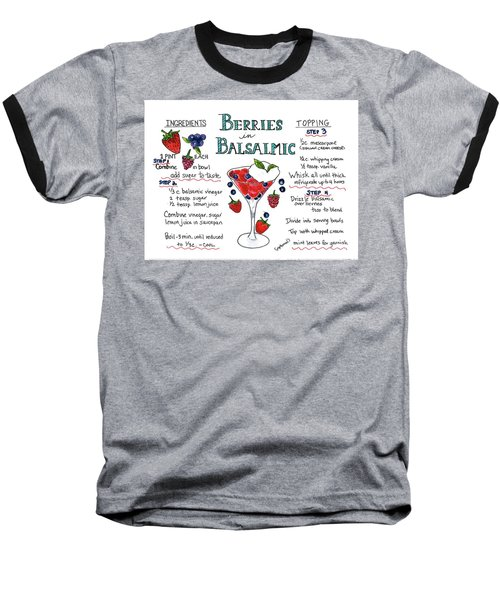 Recipe- Berries In Balsamic Baseball T-Shirt