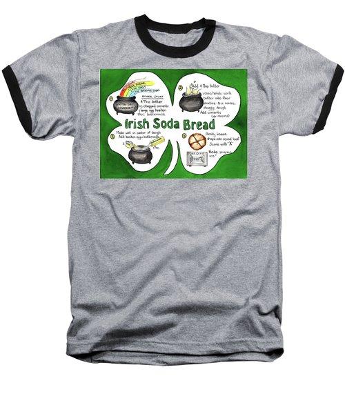Recipe - Irish Soda Bread Baseball T-Shirt