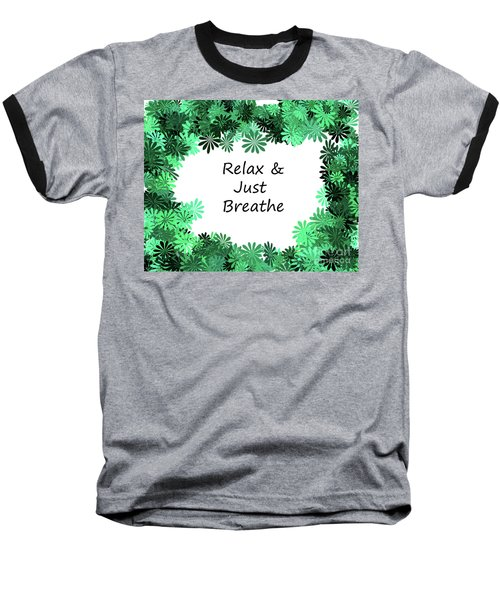 Relax And Breathe Baseball T-Shirt