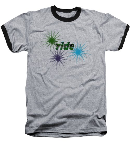 Ride Text And Art Baseball T-Shirt by Mim White
