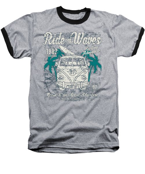 Ride The Waves Baseball T-Shirt