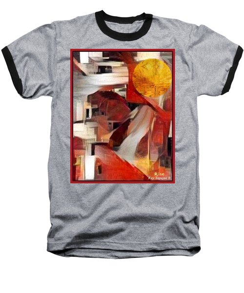 Baseball T-Shirt featuring the mixed media Rise by Ray Tapajna