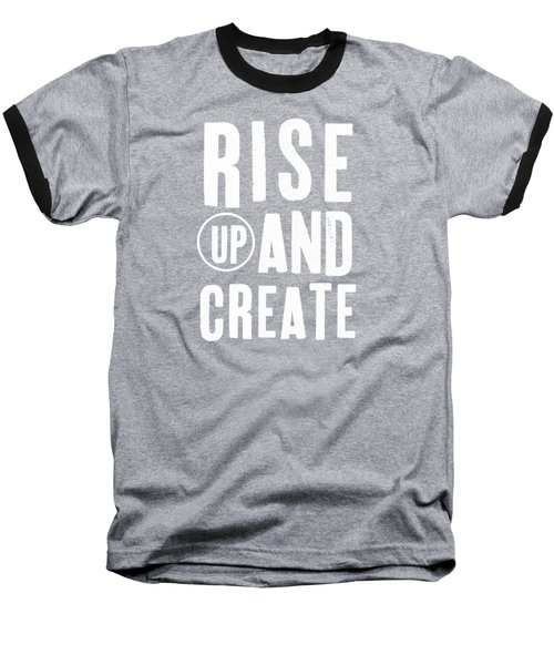 Rise Up And Create- Art By Linda Woods Baseball T-Shirt by Linda Woods