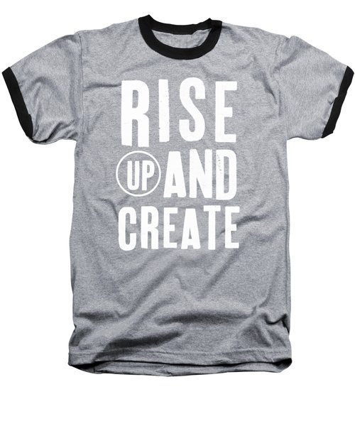 Rise Up And Create- Art By Linda Woods Baseball T-Shirt