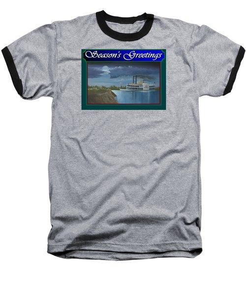 Riverboat Season's Greetings Baseball T-Shirt by Stuart Swartz