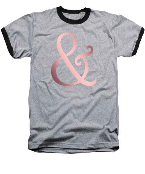 Rose Gold Ampersand Baseball T-Shirt