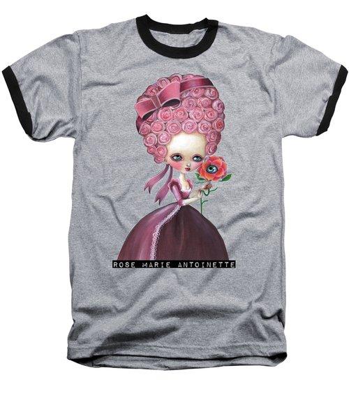 Rose Marie Antoinette Baseball T-Shirt