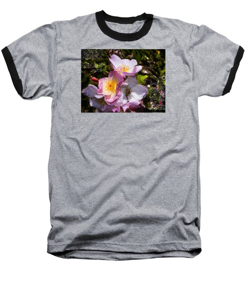Roses Speak Of Love In The Language Of The Heart Baseball T-Shirt