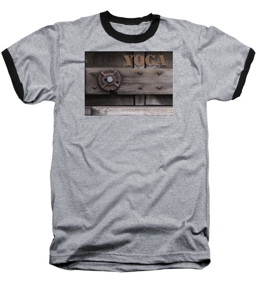 Baseball T-Shirt featuring the photograph Rustic Yoga by Kandy Hurley