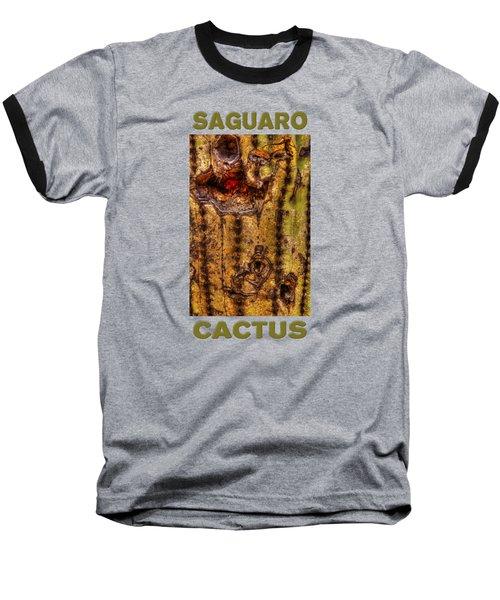 Saguaro Detail No. 18 Baseball T-Shirt