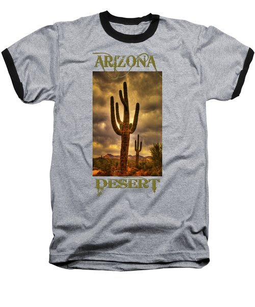 Saguaros On The Sonoran Late Afternoon Baseball T-Shirt