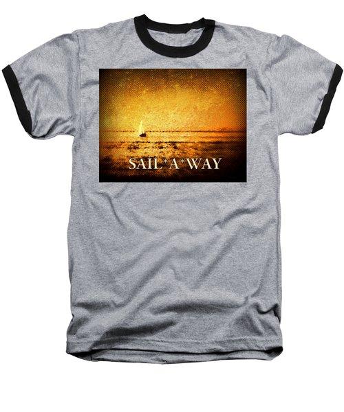 Sail Away Baseball T-Shirt by Kathy Bassett